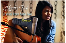 Roxette's cover It Must Have Been Love by Mysha Didi